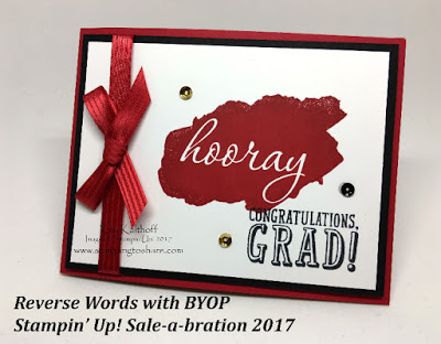 Stampin' Up! Reverse Words and B.Y.O.P. Graduation Card by Kay Kalthoff with Stamping to Share