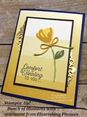 Stampin' Up! Bunch of Blossoms with Sentiment from Flourishing Phrases with Color Theory Designer Paper created by Kay Kalthoff by Stamping to Share. Sympathy Card or Get Well Card with How To Video.