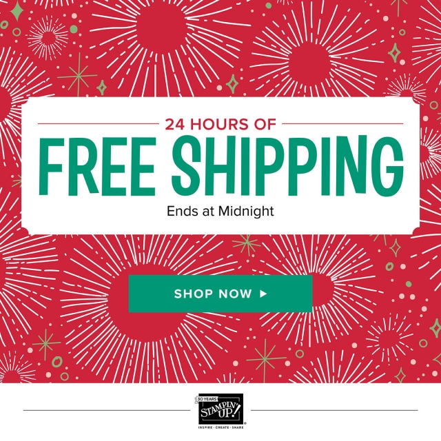 Yippee! FREE SHIPPING! Thank you, Stampin' Up!! TODAY ONLY: 12/11/17