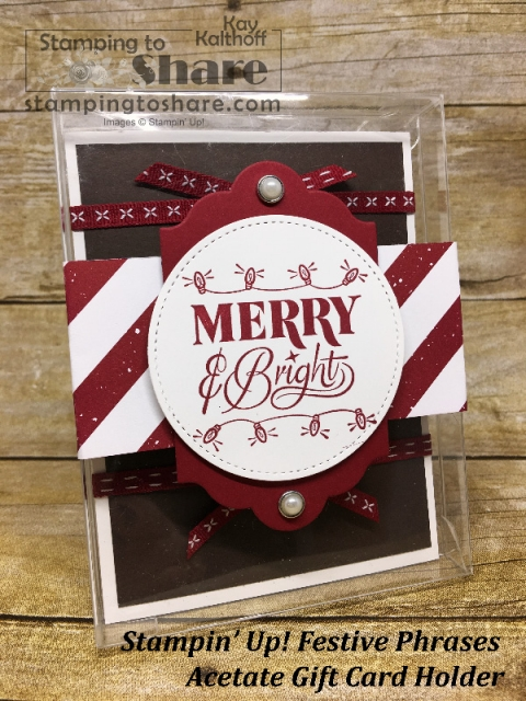 Stampin' Up! Festive Phrases Acetate Gift Card Holder created by Kay Kalthoff for #stampingtoshare