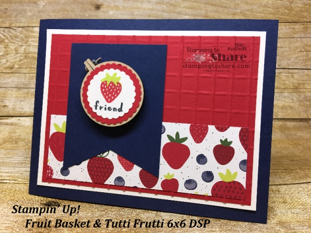 A Strawberry Card created by Kay Kalthoff with Fab Friday Facebook Live! Tutti Frutti Fun for #stampingtoshare