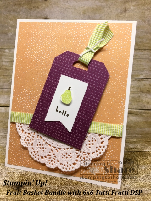 Fruit Basket Bundle Pear Tag Card created by Kay Kalthoff with Tutti Frutti 6x6 DSP for #stampingtoshare