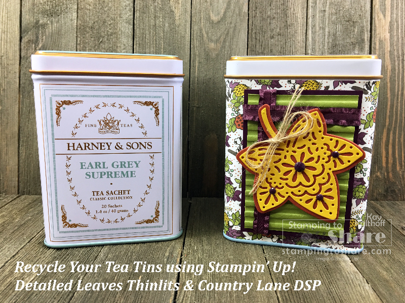Recycle your Tea Tins! A Facebook Live Make It Monday Video with Kay Kalthoff who used Country Lane Paper and Detailed Leaves Thinlits to decorate this tin. A cute adventure into 3-D #stampingtoshare