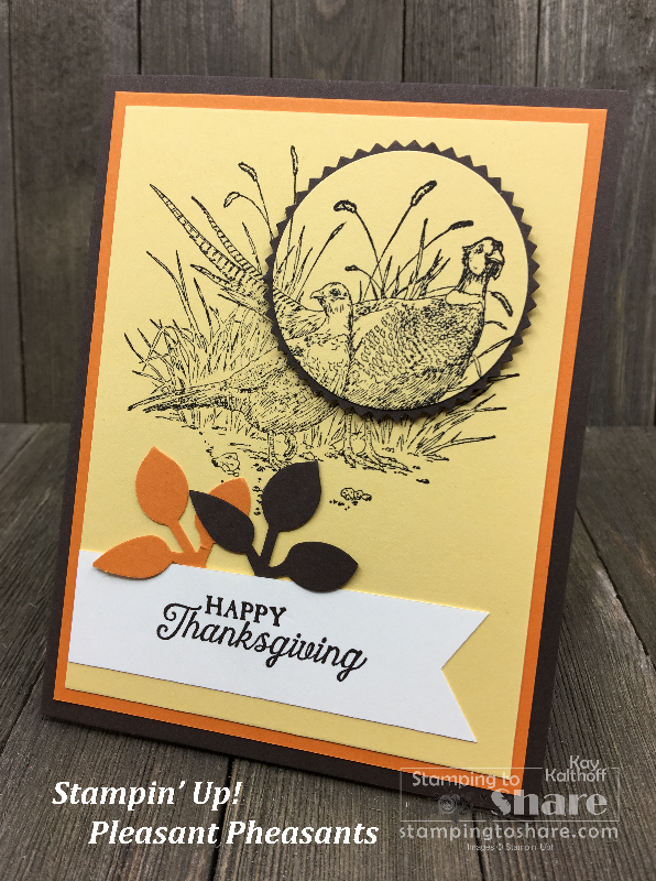 Stampin' Up! Pleasant Pheasants Thanksgiving Card Stamp and Chat with Kay created for #stampingtoshare