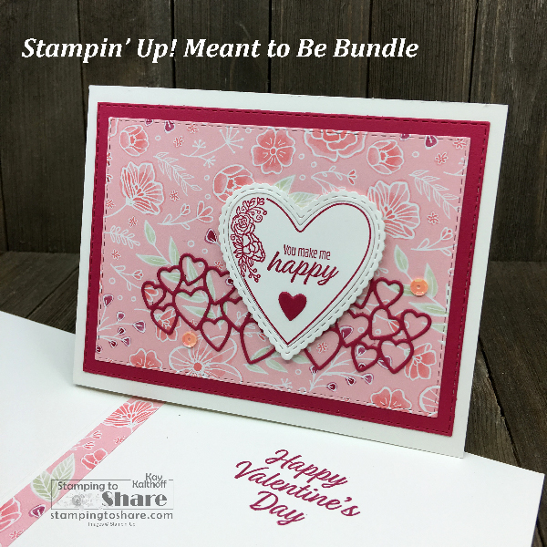 Stampin' Up! Meant to Be Bundle Valentine Card with All My Love Designer Series Paper with Rectangle Stitched Framelits Dies by Kay Kalthoff for #stampingtoshare #valentines