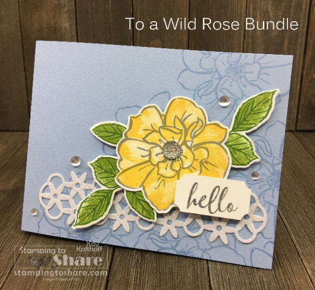 Stampin' Up! To a Wild Rose Bundle over Seaside Spray by Kay Kalthoff for Stamping to Share